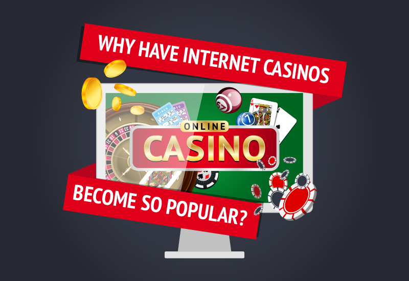 Why_Have_Internet_Casinos_Become_So_Popular